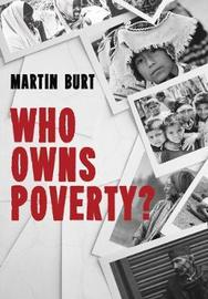 Who Owns Poverty? by Martin Burt