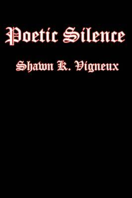 Poetic Silence by Shawn K. Vigneux image