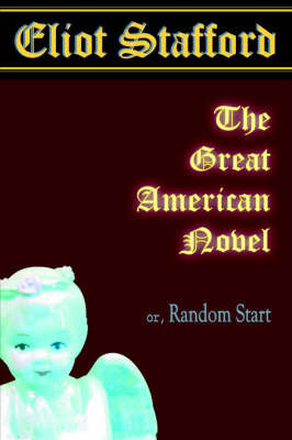 The Great American Novel by Eliot Stafford