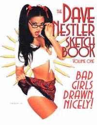 The Dave Nestler Sketchbook: Bad Girls Drawn Nicely!: v. 1 by Dave Nestler image