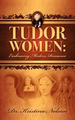 Tudor Women by Kristina Nelson image