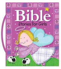 Bible Stories for Girls by Gabrielle Mercer