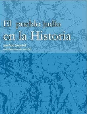 EL PUEBLO JUDAiO EN LA HISTORIA (VOL. 1) by Con la colaboracion de Ana Cavero Coll