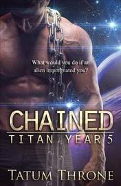 Chained by Tatum Throne