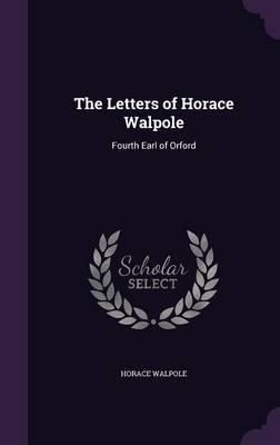 The Letters of Horace Walpole by Horace Walpole image