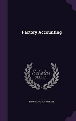 Factory Accounting by Frank Erastus Webner image