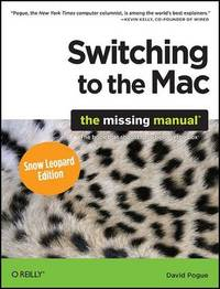 Switching to the Mac: The Missing Manual by David Pogue