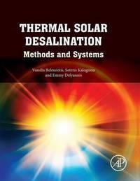 Thermal Solar Desalination by Soteris Kalogirou