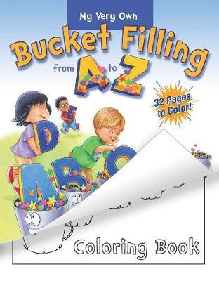 My Very Own Bucket Filling From A To Z Coloring Book by Carol McCloud