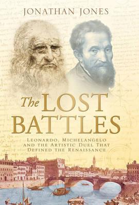 The Lost Battles by Jonathan Jones