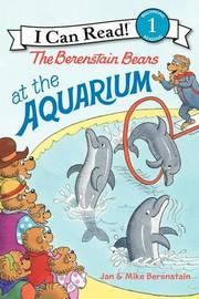 The Berenstain Bears at the Aquarium by Jan Berenstain