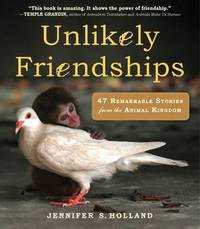 Unlikely Friendships by Jennifer S Holland