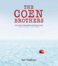 The Coen Brothers by Ian Nathan