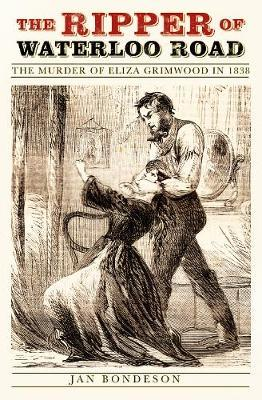 The Ripper of Waterloo Road by Jan Bondeson
