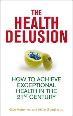 The Health Delusion by Glen Matten