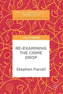 Re-Examining The Crime Drop by Stephen Farrall image