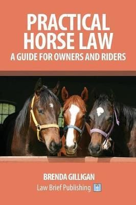 Practical Horse Law: A Guide for Owners and Riders by Brenda Gilligan