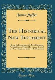 The Historical New Testament by James Moffatt image