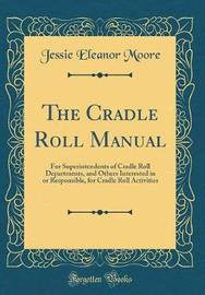 The Cradle Roll Manual by Jessie Eleanor Moore image