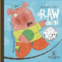 A Raw Deal! by J R Poulter