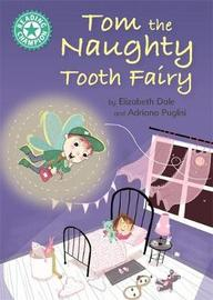 Reading Champion: Tom the Naughty Tooth Fairy by Elizabeth Dale