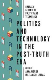 Politics and Technology in the Post-Truth Era