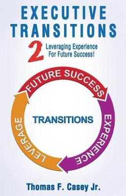 Executive Transitions 2 by Jr Thomas F Casey