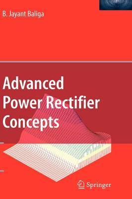 Advanced Power Rectifier Concepts by B. Jayant Baliga image