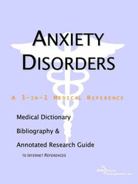 Anxiety Disorders - A Medical Dictionary, Bibliography, and Annotated Research Guide to Internet References image