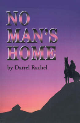 No Man's Home by Darrel Rachel