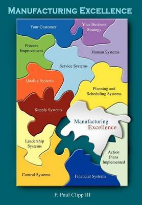 Manufacturing Excellence by F. Paul Clipp III
