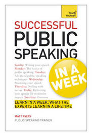Public Speaking In A Week by Matt Avery