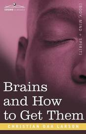 Brains and How to Get Them by Christian D Larson