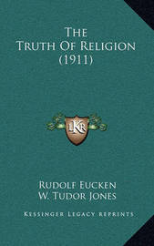 The Truth of Religion (1911) by Rudolf Eucken