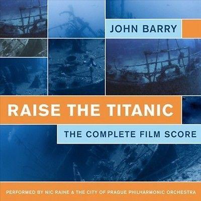Raise The Titanic: John Barry's Complete Score by City Of Prague Philharmonic / Nic Raine