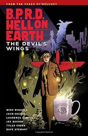 B.p.r.d. Hell On Earth Volume 10: The Devil's Wings by Mike Mignola