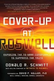 Cover-Up at Roswell by Donald R. Schmitt
