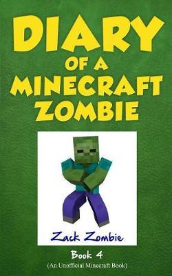 Diary of a Minecraft Zombie Book 4 by Zack Zombie