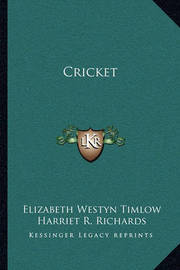Cricket by Elizabeth Westyn Timlow
