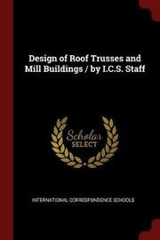 Design of Roof Trusses and Mill Buildings / By I.C.S. Staff image