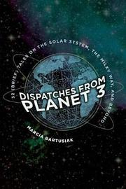 Dispatches from Planet 3 by Marcia Bartusiak