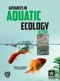 Advances in Aquatic Ecology Vol. 7 by Vishwas B. Sakhare