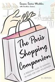 The Paris Shopping Companion by Susan Swire Winkler