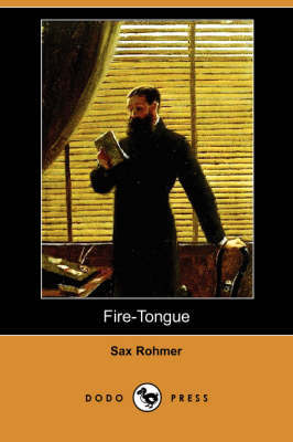 Fire-Tongue (Dodo Press) by Professor Sax Rohmer