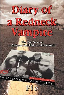 Diary of a Redneck Vampire by Flo