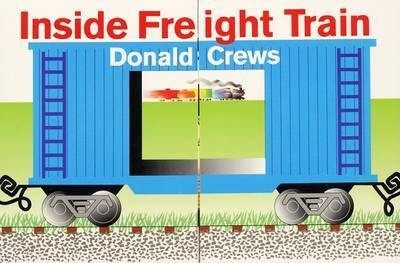Inside Freight Train by Donald Crews