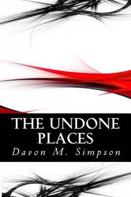 The Undone Places by Davon M Simpson