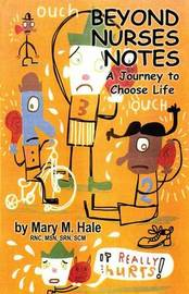 Beyond Nurses Notes by Mary M. Hale