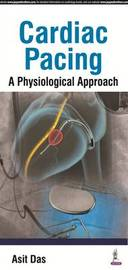 Cardiac Pacing A Physiological Approach by Asit Das image