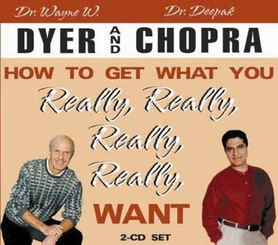 How To Get What You Really, Really, Really, Really Want by Wayne W Dyer image